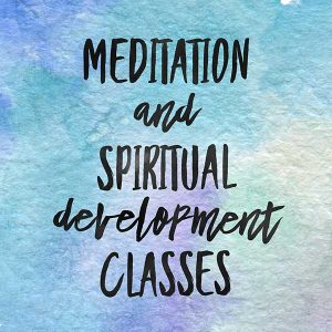Meditation and Spiritual Development Class
